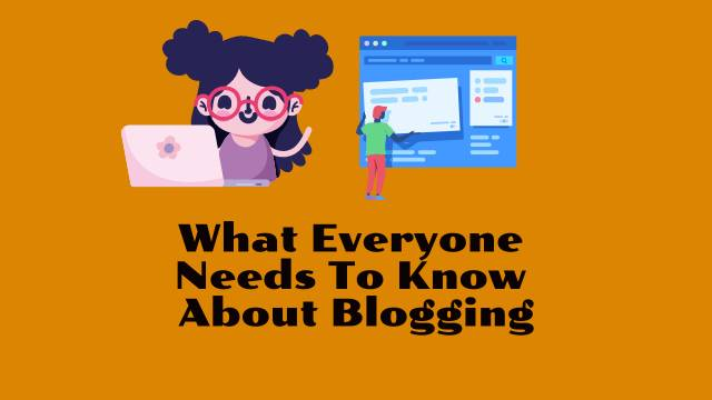 what everyone needs to know about blogging